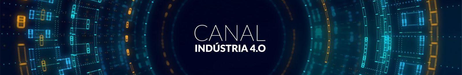 Canal Indústria 4.0